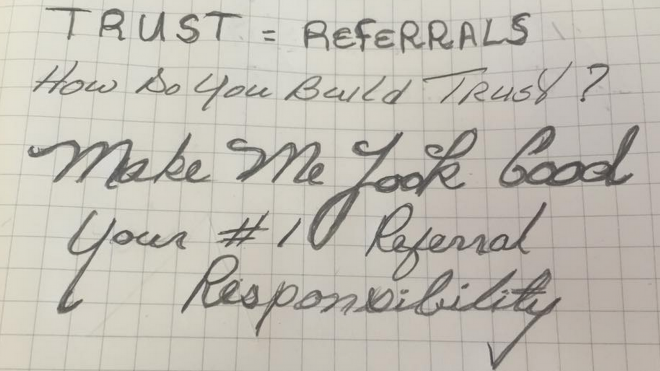 Make Me Look Good - Your Primary Job When Working With a Referral