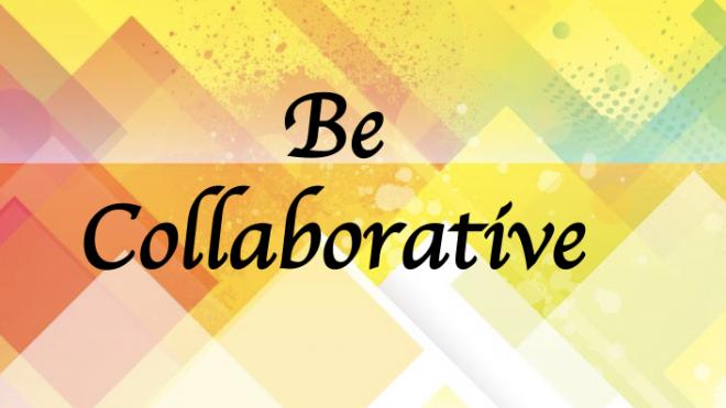 Be Collaborative